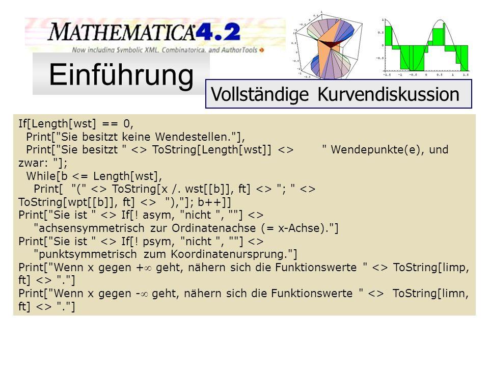 Einführung Vollständige Kurvendiskussion If[Length[wst] == 0,